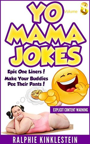 Fun & Humor: World's Funniest Yo Mama Jokes Part 8 (Encyclopedia): (kids jokes, short jokes, dirty jokes, momma jokes, good joke, mamma jokes, moma jokes). (Best Yo Mama Jokes ever Book 3)