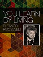 You Learn By Living: Eleven Keys For a More Fulfilling Life