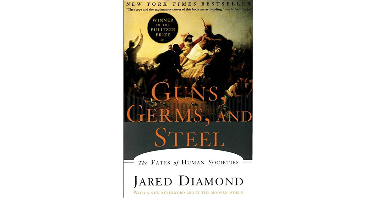 guns germs and steel the fates of human societies by jared diamond