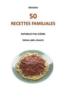 50 Recettes familiales: Rapides et pas chères