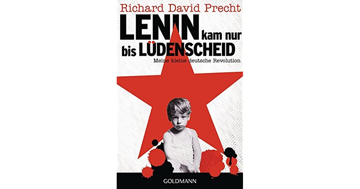 lenin kam nur bis l denscheid meine kleine deutsche revolution by richard david precht. Black Bedroom Furniture Sets. Home Design Ideas