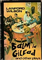 Balm in Gilead and Other Plays