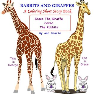 Children's Book:Rabbits And Giraffes ,A Coloring Short Story Book: Grace The Giraffe Saved The Rabbits (Bedtime Stories For Kids,Children Illustrated book,Spot the difference & many more
