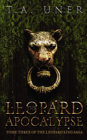 The Leopard Apocalypse (Leopard King Saga, #3)
