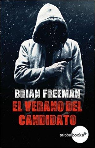 El verano del candidato (Cab Bolton, #2) Brian Freeman, Begoña Prat