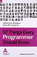 97 Things Every Programmer Should Know