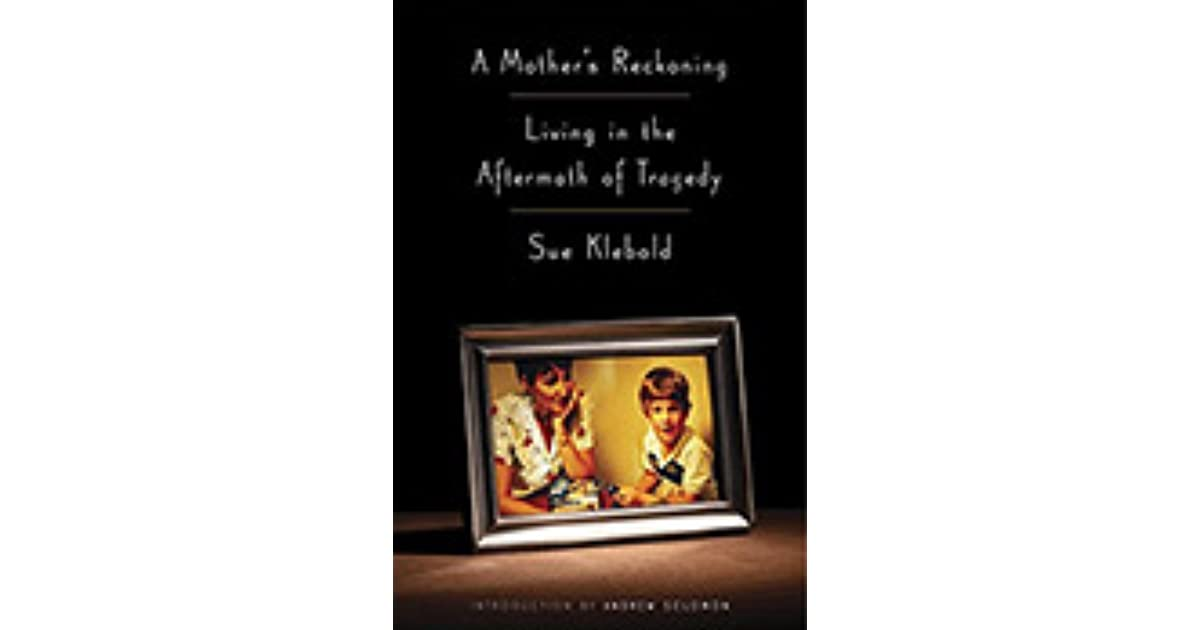 A Mother's Reckoning: Living in the Aftermath of Tragedy by