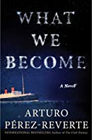 What We Become: A Novel