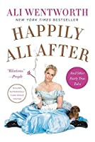 Happily Ali After: An Other Fairly True Tales
