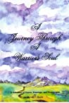 A Journey Through a Warrior's Soul: A collection of poems, drawings, and photographs