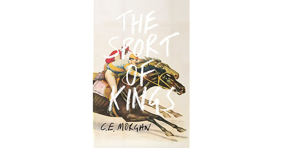 The sport of kings by ce morgan fandeluxe Choice Image