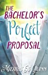 The Bachelor's Perfect Proposal (Bliss, #2)