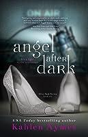 Angel After Dark (After Dark, #1)