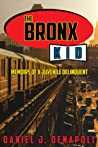 The Bronx Kid: Memoirs of a Juvenile Delinquent