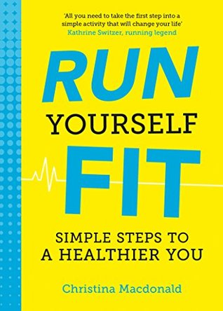 Run Yourself Fit: Simple Steps to a Healthier You