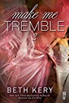 Make Me Tremble (Make Me, #2)