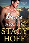 Desire in the Arctic by Stacy Hoff
