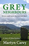 Grey Neighbours: Do you really know who lives next door?