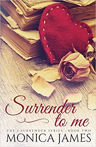 Surrender to Me (I Surrender #2)