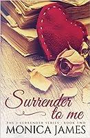 Surrender to Me (I Surrender #2)