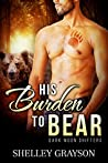 His Burden to Bear (Dark Moon Shifters, #1)