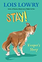 Stay!: Keeper's Story