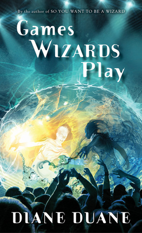 Games Wizards Play by Diane Duane