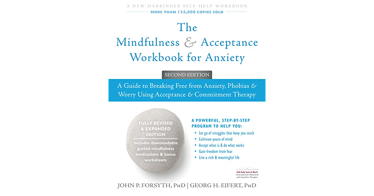 The Mindfulness And Acceptance Workbook For Anxiety A Guide To