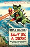 Don't Be a Jerk by Brad Warner
