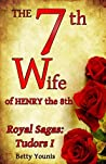 The 7th Wife of Henry the 8th (Royal Sagas #1)