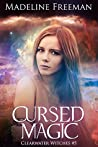 Cursed Magic (Clearwater Witches, #5)