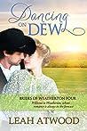 Dancing on Dew (Brides of Weatherton #4)