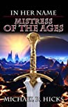 Mistress of the Ages (In Her Name: The First Empress, #3)
