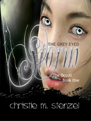 The Grey Eyed Storm:  The Occuli, Book One (The Occuli Series #1)
