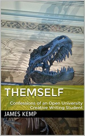 Themself: Confessions of an Open University Creative Writing Student