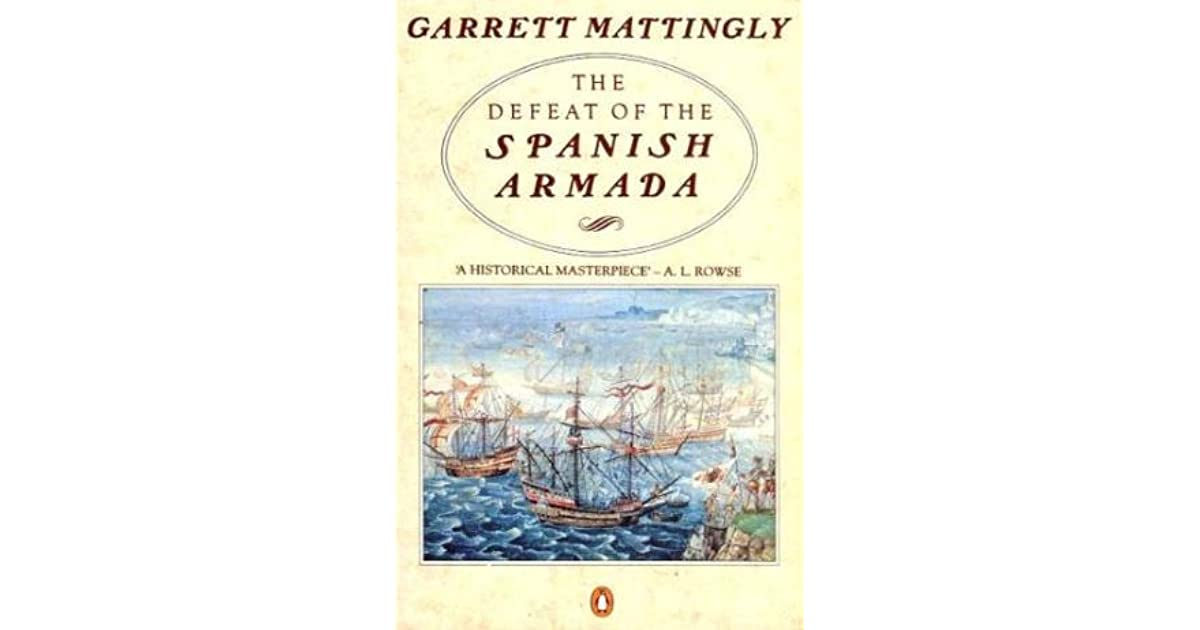 an analysis of the defeat of the spanish armada The defeat of the spanish armada this essay the defeat of the spanish armada and other 63,000+ term papers, college essay examples and free essays are available now on reviewessayscom.
