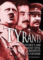 Tyrants:  History's 100 Most Evil Despots &Amp; Dictators