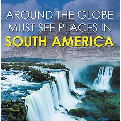 Must See Places In South America