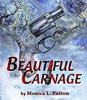 Beautiful Carnage: A Neo Geisha Novel