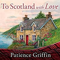 To Scotland with Love (Kilts and Quilts #1)