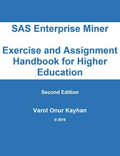 SAS Enterprise Miner Exercise and Assignment Handbook for Higher Education - Varol Kayhan