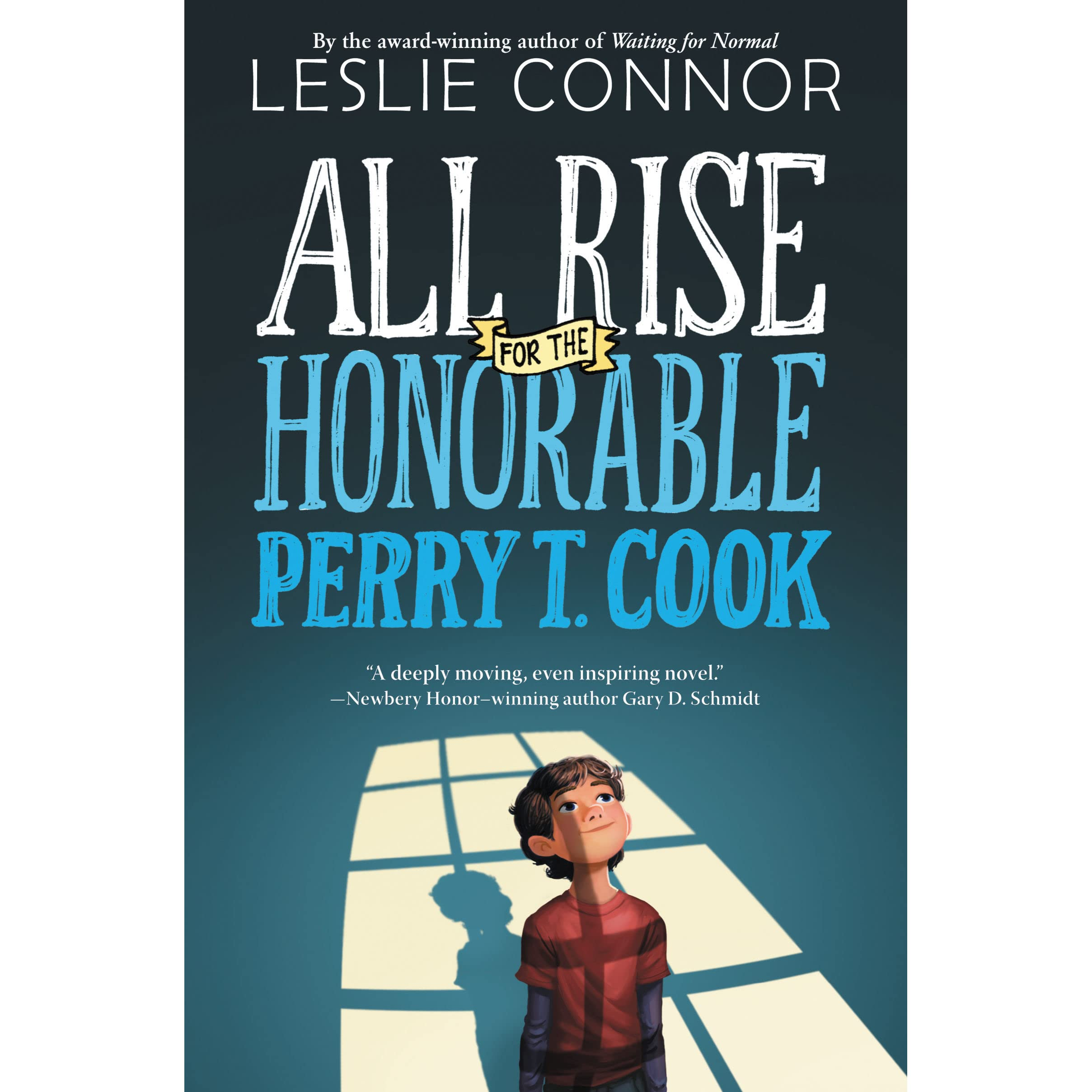 e6b4fa5972c All Rise for the Honorable Perry T. Cook by Leslie Connor