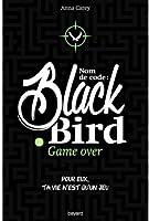 Nom de code : Blackbird, tome 2 : Game over