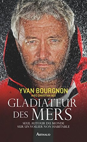 Gladiateur des Mers by Yvan Bourgnon
