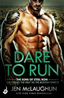 Dare to Run (The Sons of Steel Row, #1)