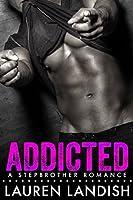 Addicted (Bad Boy Stepbrothers, #1)