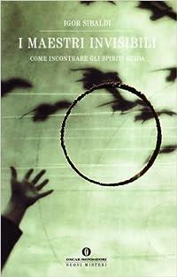 I maestri invisibili: come incontrare gli Spiriti guida