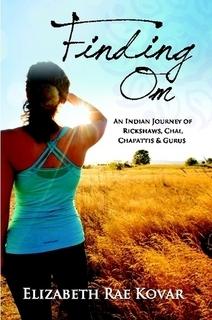Finding Om: An Indian Journey of Rickshaws, Chai, Chapattis & Gurus