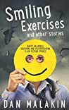 Smiling Exercises, and other stories: A collection of flash fiction