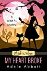 Witch is When My Heart Broke (A Witch P.I. Mystery, #9)